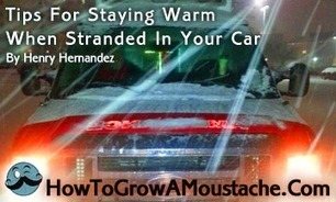 Tips For Staying Warm When Stranded In Your Car | How to Grow a Moustache | How to Grow a Moustache | Scoop.it