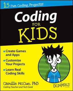 Wiley: Coding For Kids For Dummies - Camille McCue | Digital technologies resources | Scoop.it