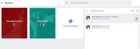 Crea y aprende con Laura: Google Spaces: comparte en grupo | Entre profes y recursos. | Scoop.it