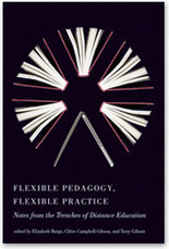 Athabasca University Press - Flexible Pedagogy, Flexible Practice: Notes from the Trenches of Distance Education | E-Learning Methodology | Scoop.it