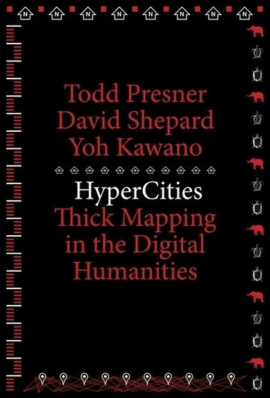 HyperCities — Todd Presner, David Shepard, Yoh Kawano | Harvard University Press | Digital Video Editing | Scoop.it