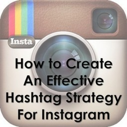 How to Create an Effective Hashtag Strategy for Instagram | Social and digital network | Scoop.it