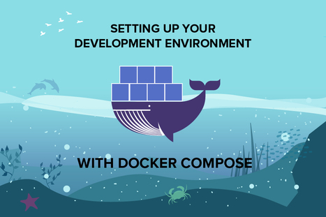 Setting up your Development Environment with Docker Compose - Boiler Room | Docker | Scoop.it