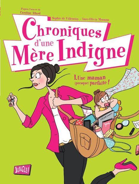 Virtual library: Les chroniques d´une mère indigne 1 | Remue-méninges FLE | Scoop.it