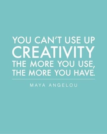 Thought For The Day: You Can't Use Up Creativity, The More You Use…   Blog and Web Resources   Scoop.it