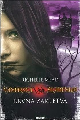 Richelle Mead Vampirska Akademija 4 Krvna Zakletva Knjiga PDF Download - Besplatne Knjige | tockica | Scoop.it