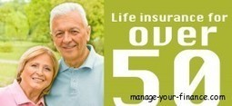 Why do you require life insurance when you are over 50?   finance   Scoop.it