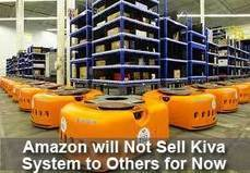 Amazon will not Make Kiva Systems Available to General | Ecommerce | Scoop.it