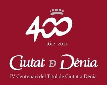 Dénia celebrará en 2012 los 400 años de su título de ciudad | Dénia, ciudad cultural y festiva | Scoop.it