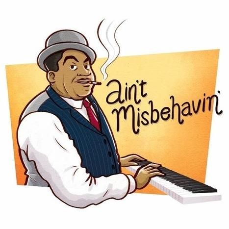 Jazz and draw: Fats Waller - Ain't Misbehavin' - Stormy Weather | Jazz Plus | Scoop.it