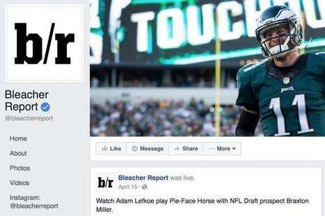 Facebook Live Football Is First Move in Bleacher Report's Play for Millennial Sports Fans | SportonRadio | Scoop.it