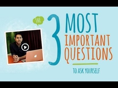 The 3 Most Important Questions to Ask Yourself - YouTube | MindValley | Scoop.it