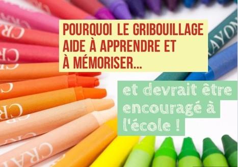 Pourquoi le gribouillage aide à apprendre et à mémoriser... et devrait être encouragé à l'école ! | Arts et FLE | Scoop.it