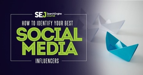How to Identify Your Best Social Media Influencers | SEJ | Content curation | Scoop.it