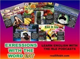 Real Life English Podcast Episode #03—5 Expressions Using the Word EAT | English - listening | Scoop.it