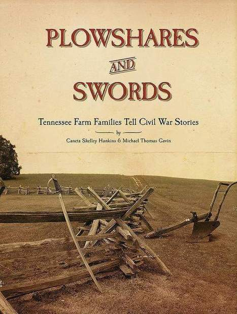New book from MTSU shares Civil War stories from Tennessee farm families | Tennessee Libraries | Scoop.it