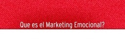 Que es el Marketing Emocional? - Paginas Web en Tijuana | Diseño Web Tijuana | Agencia de pulicidad | Marketing, Redes Sociales y SEO | Scoop.it