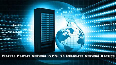 Virtual Private Servers (VPS) Vs Dedicated Servers Hosting - HostingDecisions | Best web hosting review | Scoop.it