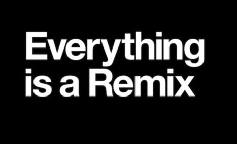 Everything is a Remix: All Together Now   Conception   Scoop.it
