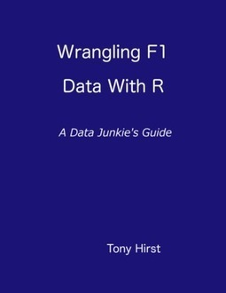 Wrangling F1 Data With R | R for Journalists | Scoop.it