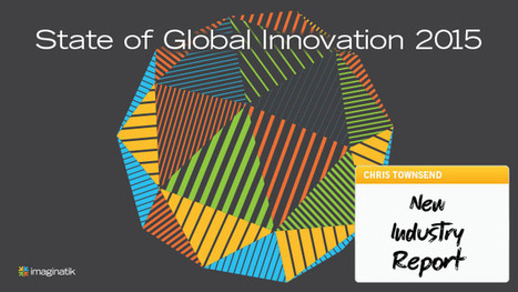 Innovation Excellence | State of Global Innovation Report | Innovations, tendances et prospectives | Scoop.it