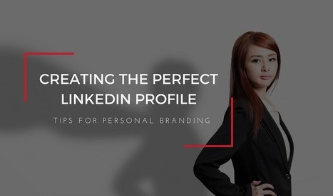 Personal Branding: Tips for Creating the Perfect LinkedIn Profile - #infographic | Emploi 2.0 | Scoop.it