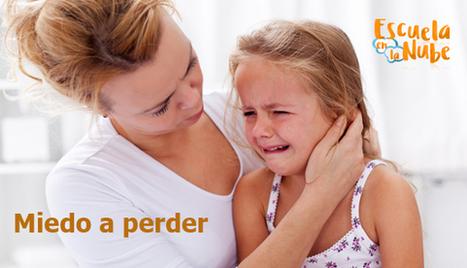 Miedo a perder en los niños. Consejos para padres | Familias | Scoop.it