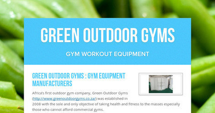 Green Outdoor Gyms | Green Outdoor Gyms | Scoop.it