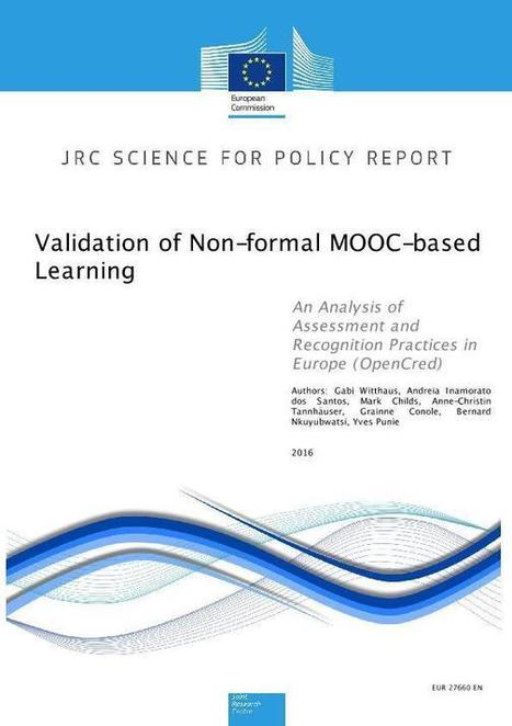Validation of Non-formal MOOC-based Learning: An Analysis of Assessment and Recognition Practices in Europe (OpenCred) - JOINT RESEARCH CENTRE - European Commission | Open Educational Practices | Scoop.it