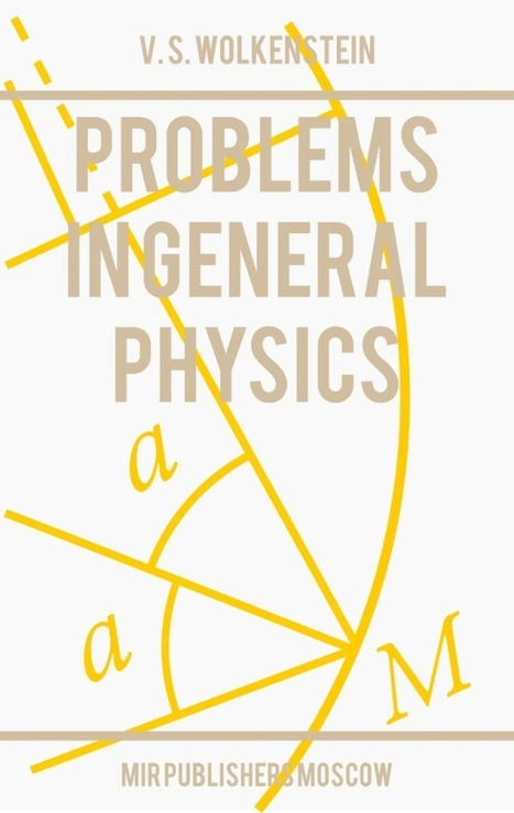 Problems in General Physics – Wolkenstein | Mir Books | Physics | Scoop.it