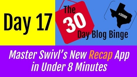 Master Swivl's New Recap App In Under 8 Minutes | #30DBB - Day 17 | E-learning | Scoop.it