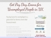 Get Pay Day Loans for Unemployed People in UK | Pay day Loans for Unemployed People | Scoop.it
