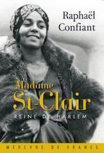 #rentreelitteraire Raphaël Confiant narre le destin de Mme St-Clair, reine de Harlem des années 20-40 | Littérature et immigration- Musée de l'histoire de l'immigration | Scoop.it