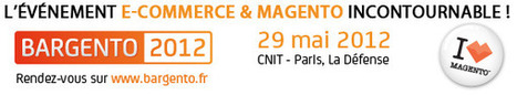 Bargento 2012 : Le rendez-vous des experts Magento et E ... | plateformes e-commerce Prestashop et Magento | Scoop.it