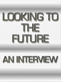 Looking to the Future: An Interview | Looking Forward: Creating the Future | Scoop.it
