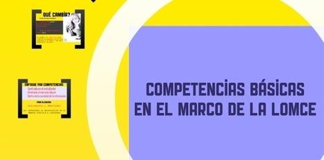 LOMCE y las Competencias Básicas | Construyendo mi aprendizaje | Scoop.it