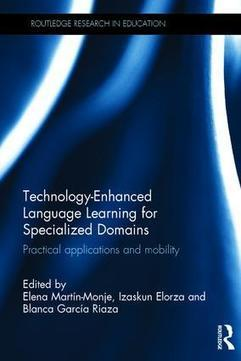 Technology-Enhanced Language Learning for Specialized Domains: Practical applications and mobility (Hardback) - Routledge | Technology and language learning | Scoop.it