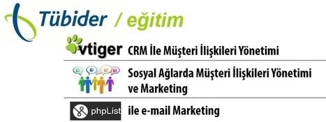 Tübider'den Ücretsiz CRM ve Email Marketing Programı Eğitimi | Bilişim Teknolojileri | Scoop.it