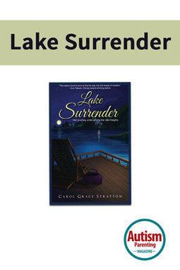 Lake Surrender - Autism Parenting Magazine   Autism Parenting   Scoop.it