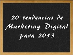 Marketing Digital: 20 tendencias para 2013 | Marcela Lopez | Scoop.it