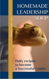 Sneak Previews on my upcoming book 'Homemade Leadership Soup'   Luisa Carou's Thoughts   Scoop.it
