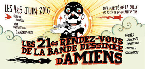 Les 21es Rendez-Vous de la Bande Dessinée d'Amiens | HiddenTavern | Scoop.it