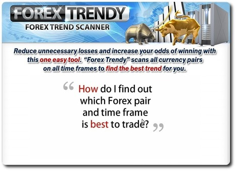 Forex Trendy Review - Is The Forex Trend Scanner Any Good? | Investing And Finances | Scoop.it