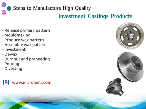 Steps to manufacture high quality investment castins produts | Casting Industries | Scoop.it