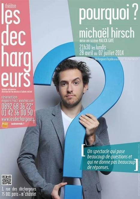 Pourquoi ? - Michaël Hirsch seul en scène au Théâtre Les Déchargeurs | Arts et culture à l'ère 2.0 | Scoop.it