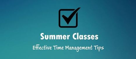Summer Classes : Manage your Time Effectively for Success | Using Technology in the Classroom | Scoop.it