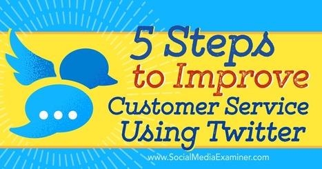 5 Steps to Improve Your Customer Service Using Twitter | CIM Academy Sales | Scoop.it