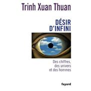 Désir d'infini. Des chiffres, des univers et des hommes | Trinh Xuan Thuan - Revue de Presse | Scoop.it