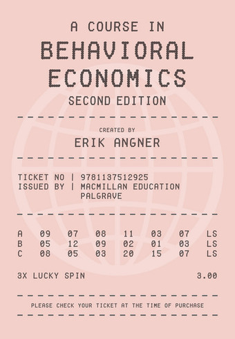 A Course in Behavioral Economics 2e - Erik Angner - Palgrave Macmillan   Bounded Rationality and Beyond   Scoop.it
