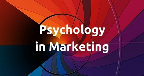 How Psychology and Marketing Go Hand In Hand | Curation, Social Business and Beyond | Scoop.it